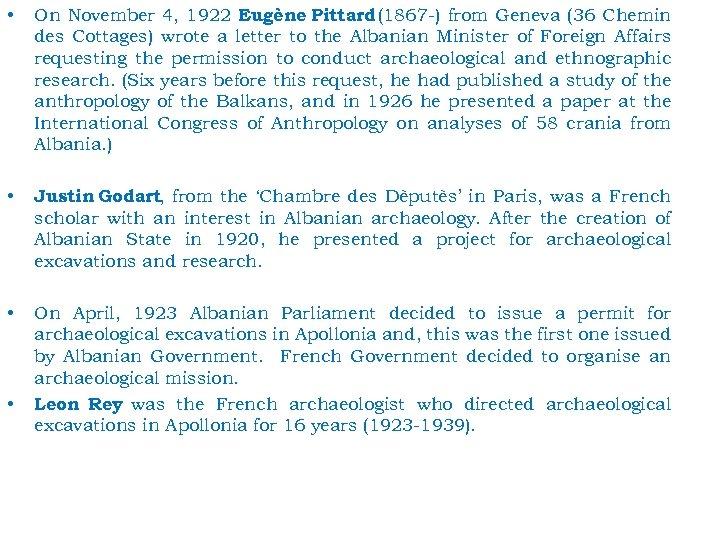 • On November 4, 1922 Eugène Pittard (1867 -) from Geneva (36 Chemin