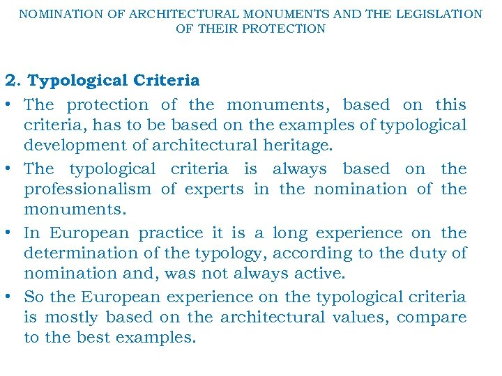 NOMINATION OF ARCHITECTURAL MONUMENTS AND THE LEGISLATION OF THEIR PROTECTION 2. Typological Criteria •