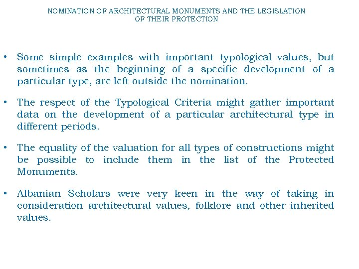 NOMINATION OF ARCHITECTURAL MONUMENTS AND THE LEGISLATION OF THEIR PROTECTION • Some simple examples