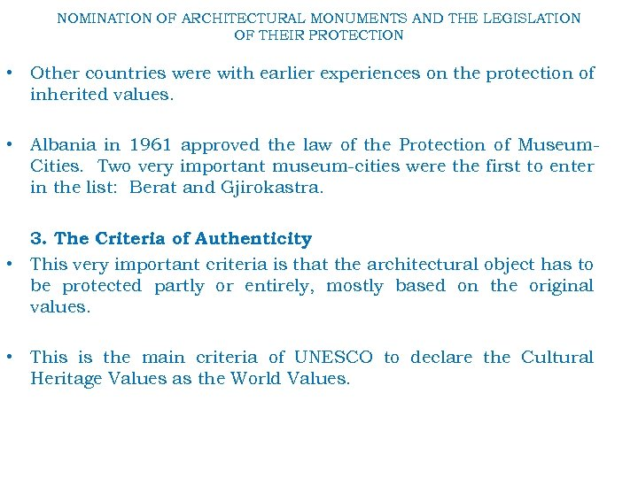 NOMINATION OF ARCHITECTURAL MONUMENTS AND THE LEGISLATION OF THEIR PROTECTION • Other countries were