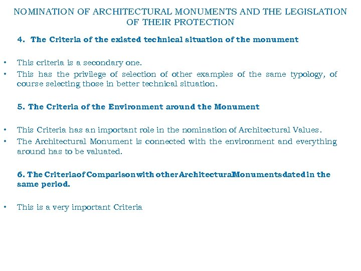 NOMINATION OF ARCHITECTURAL MONUMENTS AND THE LEGISLATION OF THEIR PROTECTION 4. The Criteria of