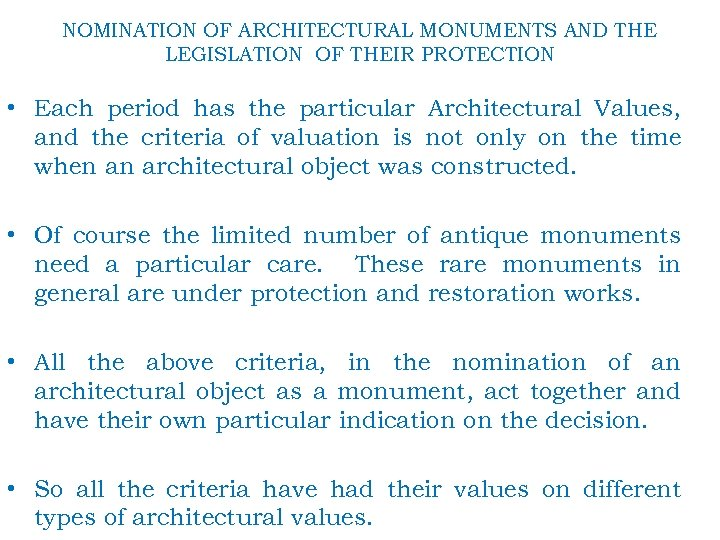 NOMINATION OF ARCHITECTURAL MONUMENTS AND THE LEGISLATION OF THEIR PROTECTION • Each period has