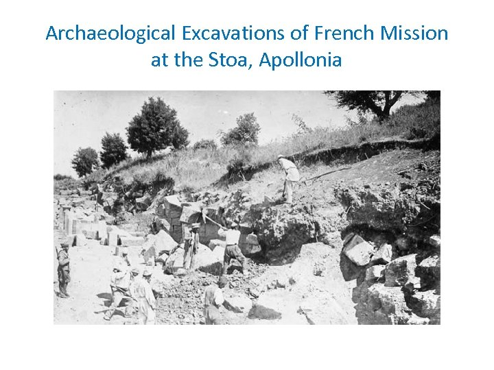 Archaeological Excavations of French Mission at the Stoa, Apollonia