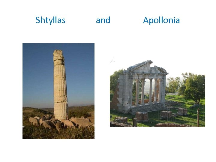 Shtyllas and Apollonia