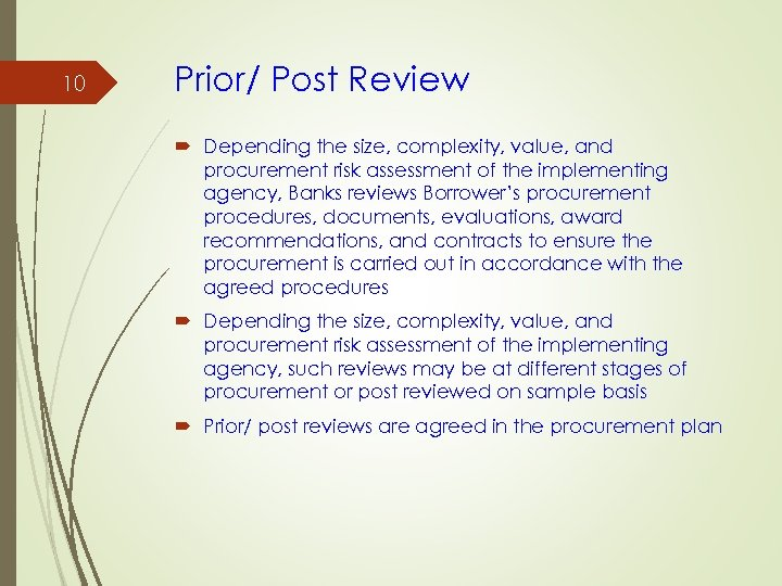 10 Prior/ Post Review Depending the size, complexity, value, and procurement risk assessment of