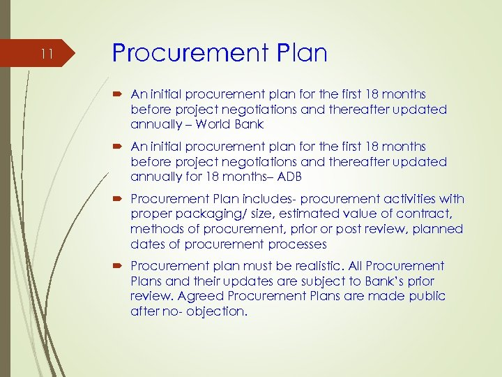 11 Procurement Plan An initial procurement plan for the first 18 months before project