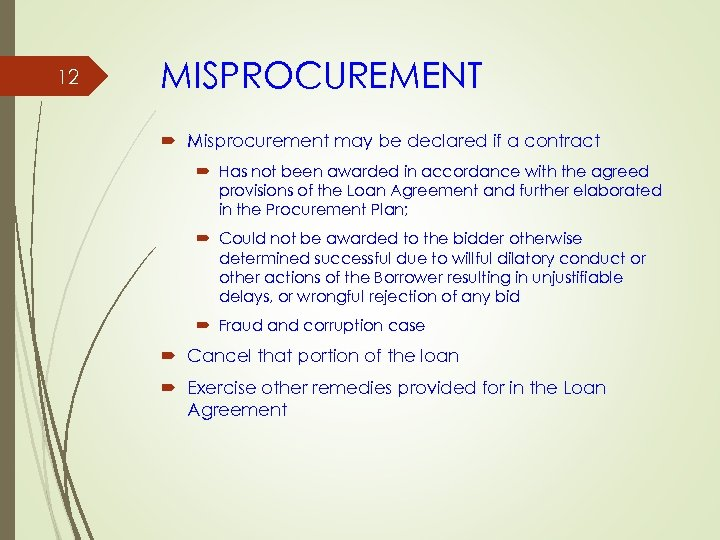 12 MISPROCUREMENT Misprocurement may be declared if a contract Has not been awarded in