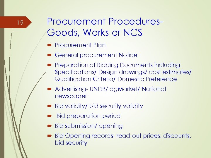 15 Procurement Procedures. Goods, Works or NCS Procurement Plan General procurement Notice Preparation of