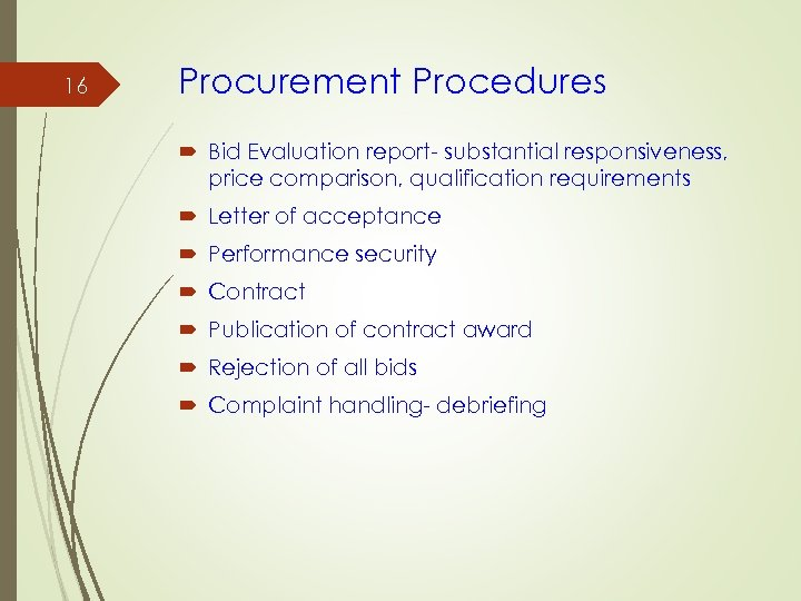 16 Procurement Procedures Bid Evaluation report- substantial responsiveness, price comparison, qualification requirements Letter of