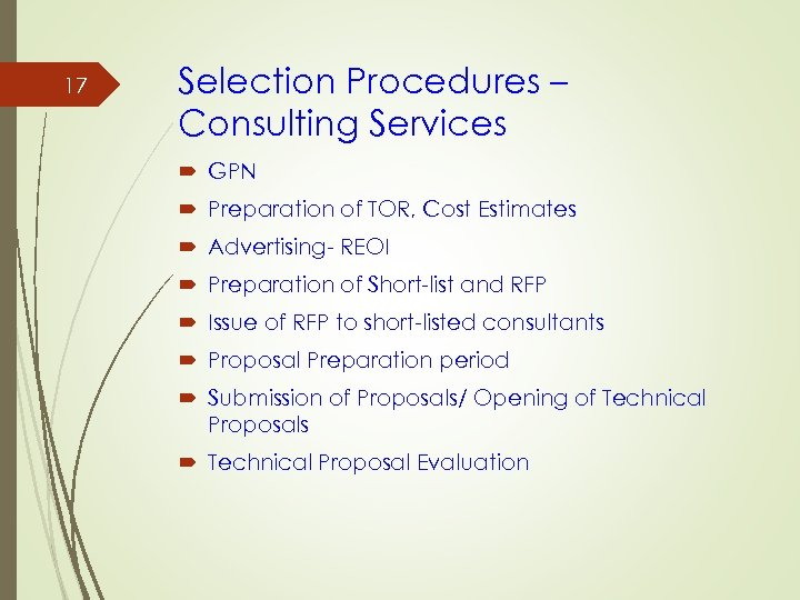 17 Selection Procedures – Consulting Services GPN Preparation of TOR, Cost Estimates Advertising- REOI