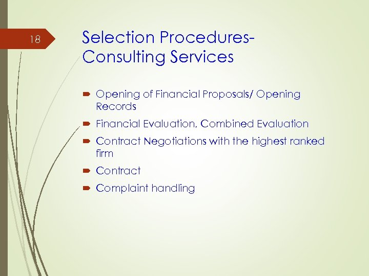 18 Selection Procedures. Consulting Services Opening of Financial Proposals/ Opening Records Financial Evaluation, Combined