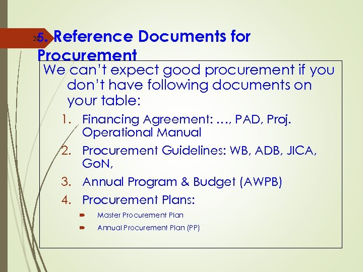5. Reference Documents for Procurement 20 We can't expect good procurement if you don't