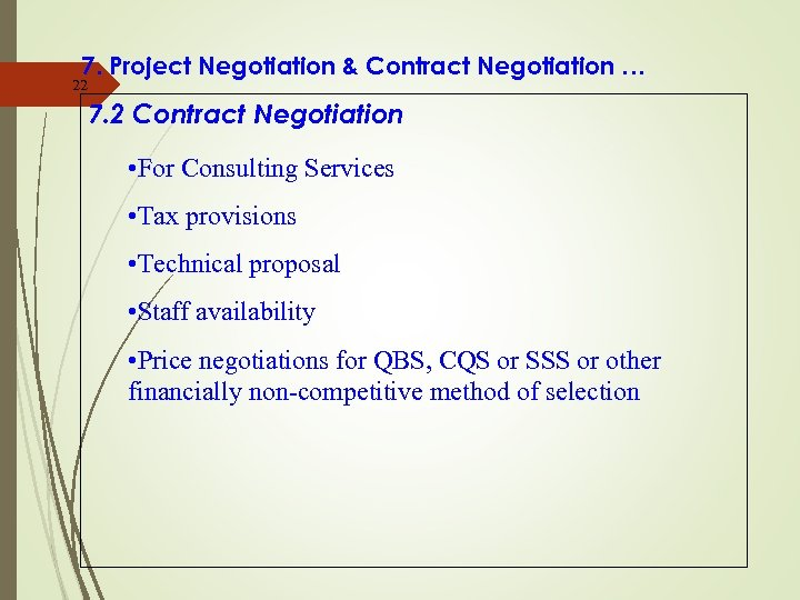 7. Project Negotiation & Contract Negotiation … 22 7. 2 Contract Negotiation • For