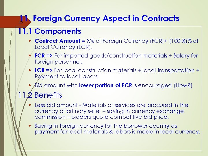 11. Foreign Currency Aspect in Contracts 25 11. 1 Components • Contract Amount =
