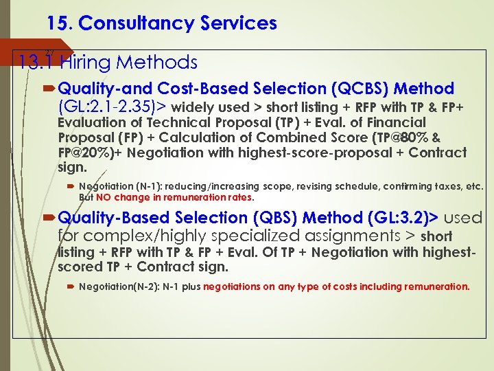 15. Consultancy Services 27 13. 1 Hiring Methods Quality-and Cost-Based Selection (QCBS) Method (GL: