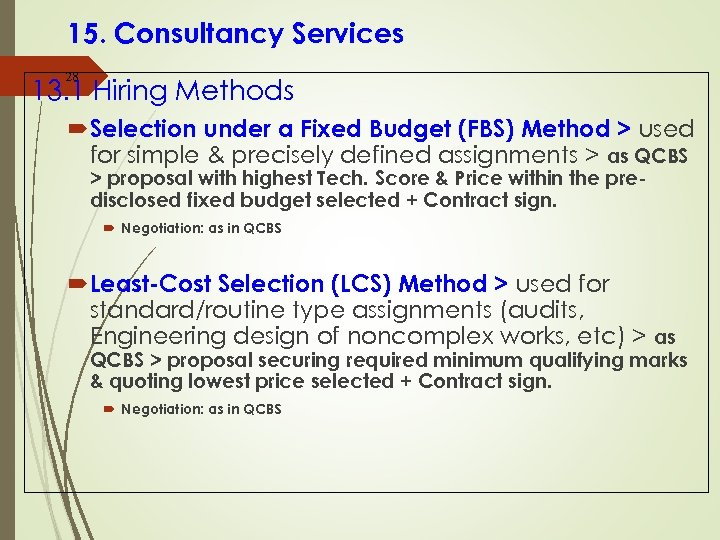 15. Consultancy Services 28 13. 1 Hiring Methods Selection under a Fixed Budget (FBS)