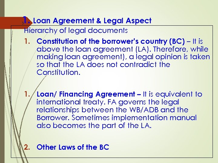 1. Loan Agreement & Legal Aspect 3 Hierarchy of legal documents 1. Constitution of