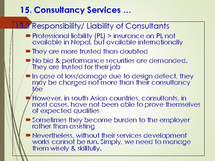 15. Consultancy Services … 30 13. 3 Responsibility/ Liability of Consultants Professional liability (PL)