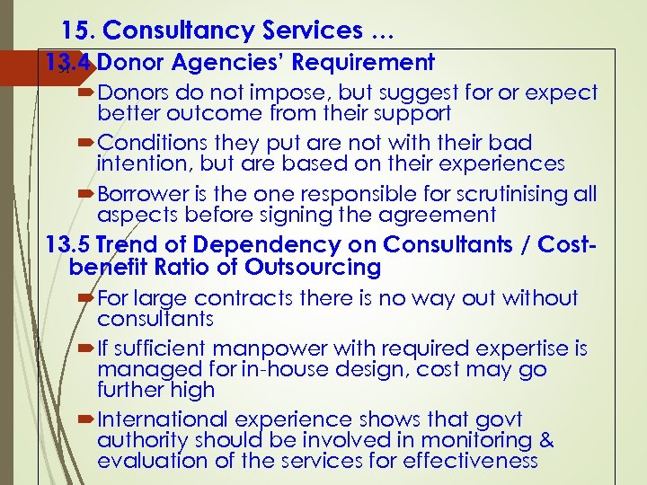 15. Consultancy Services … 13. 4 Donor Agencies' Requirement 31 Donors do not impose,