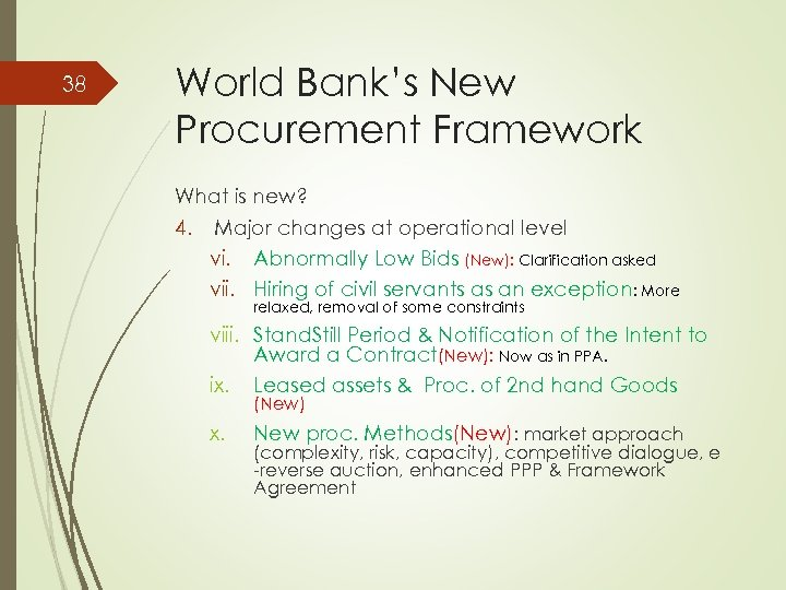 38 World Bank's New Procurement Framework What is new? 4. Major changes at operational