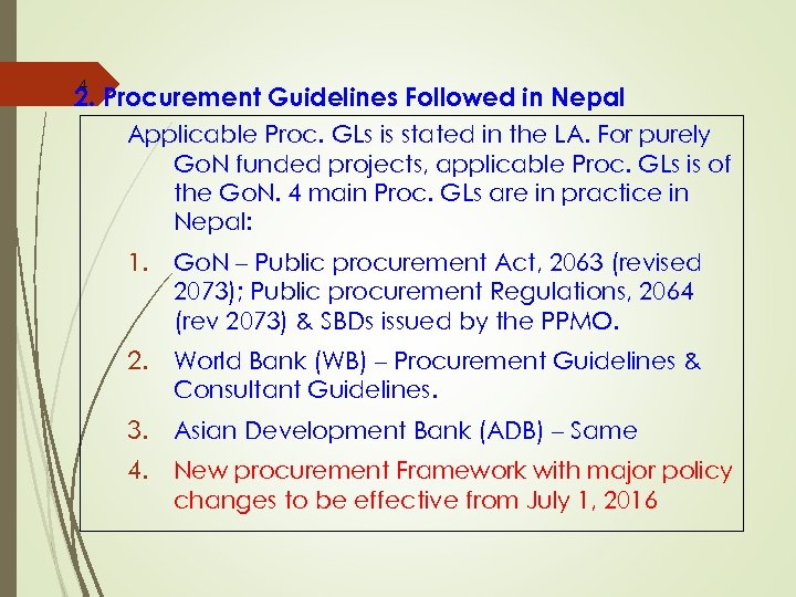 4 2. Procurement Guidelines Followed in Nepal Applicable Proc. GLs is stated in the