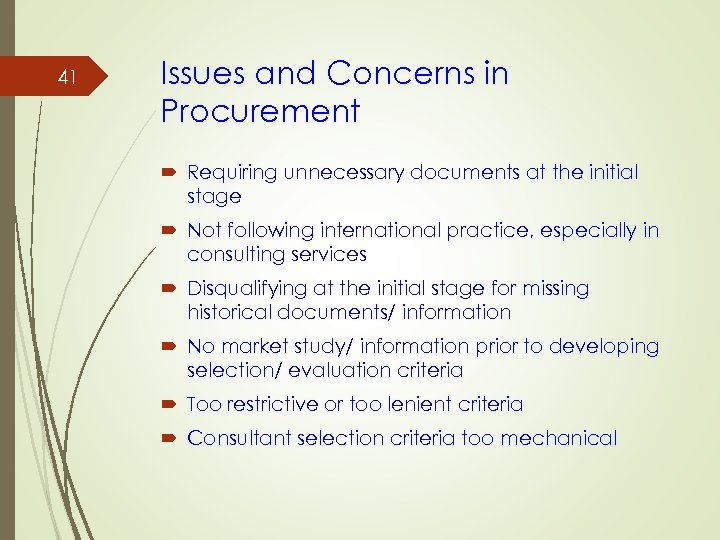 41 Issues and Concerns in Procurement Requiring unnecessary documents at the initial stage Not