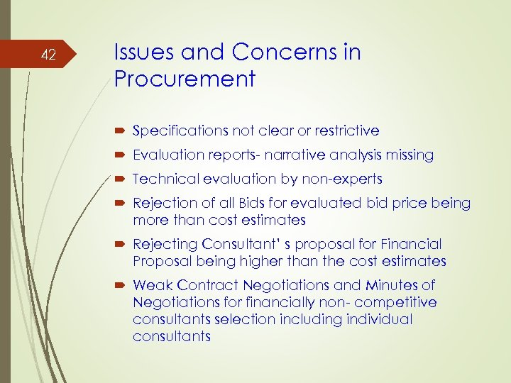 42 Issues and Concerns in Procurement Specifications not clear or restrictive Evaluation reports- narrative