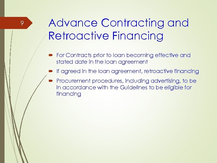 9 Advance Contracting and Retroactive Financing For Contracts prior to loan becoming effective and
