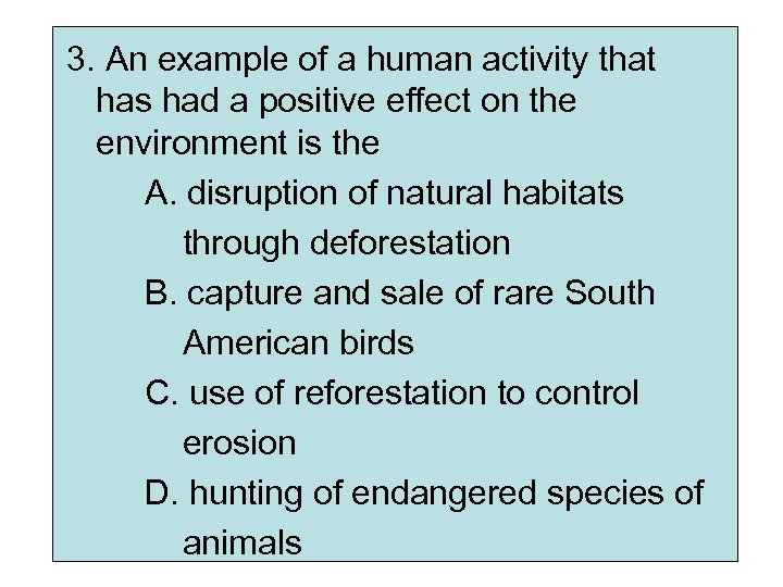 3. An example of a human activity that has had a positive effect on