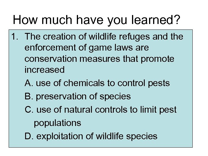 How much have you learned? 1. The creation of wildlife refuges and the enforcement