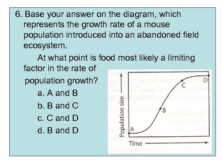 6. Base your answer on the diagram, which represents the growth rate of a
