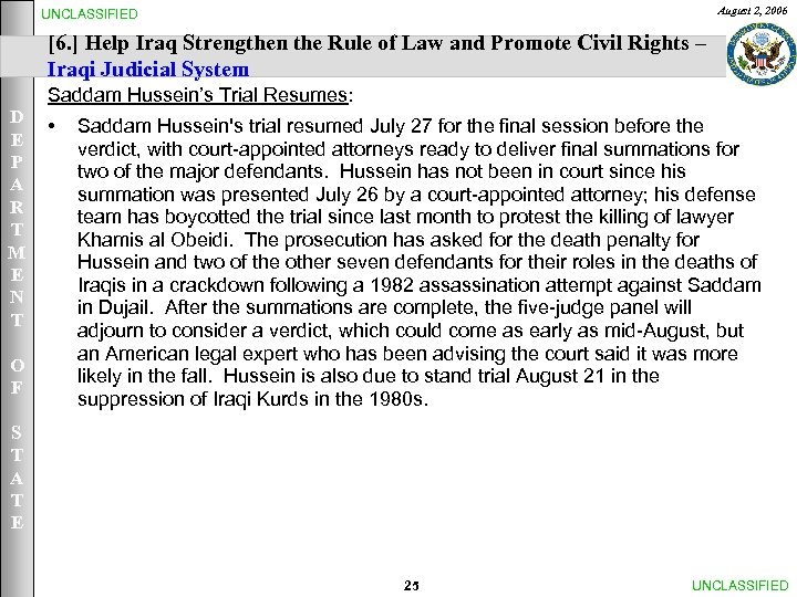 August 2, 2006 UNCLASSIFIED [6. ] Help Iraq Strengthen the Rule of Law and