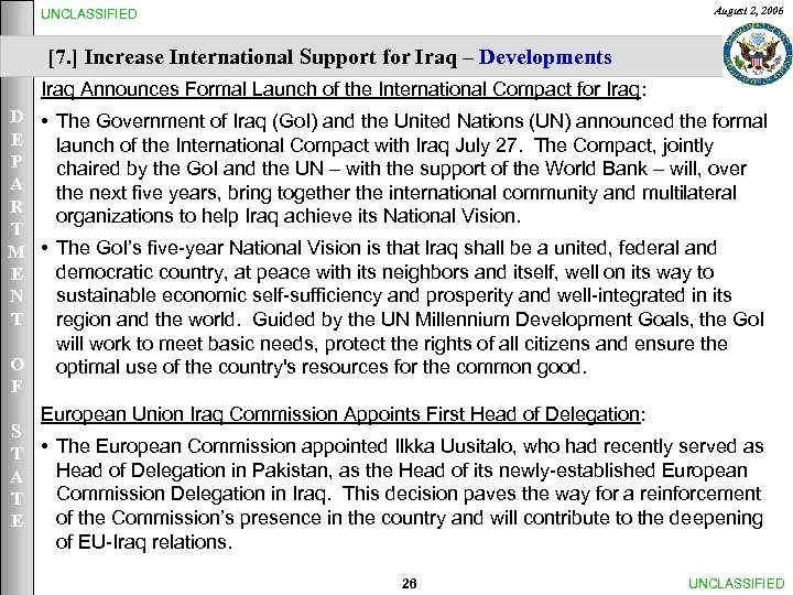 August 2, 2006 UNCLASSIFIED [7. ] Increase International Support for Iraq – Developments Iraq