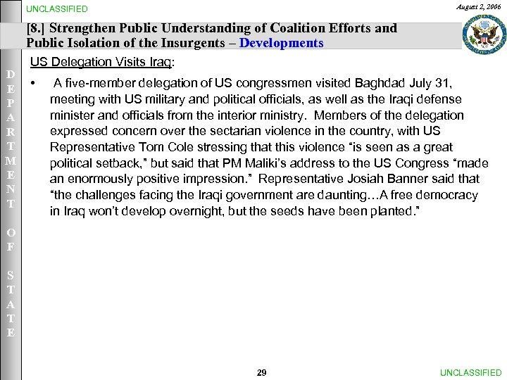 August 2, 2006 UNCLASSIFIED [8. ] Strengthen Public Understanding of Coalition Efforts and Public