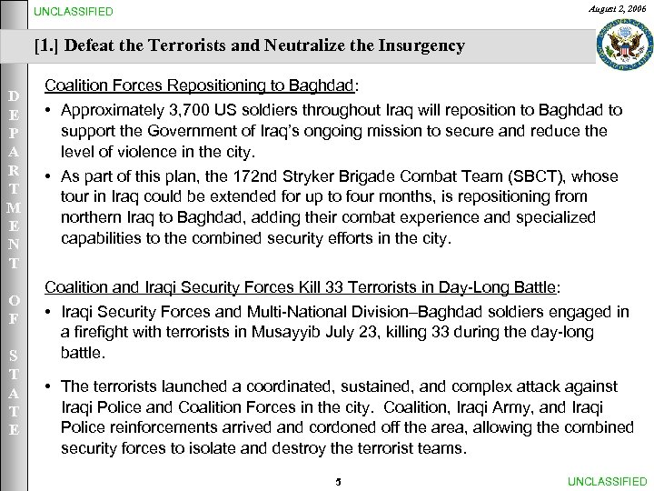 August 2, 2006 UNCLASSIFIED [1. ] Defeat the Terrorists and Neutralize the Insurgency D