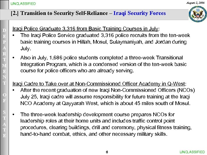 August 2, 2006 UNCLASSIFIED [2. ] Transition to Security Self-Reliance – Iraqi Security Forces