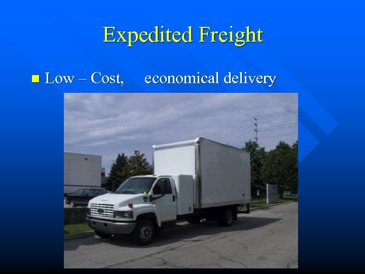 Expedited Freight n Low – Cost, economical delivery