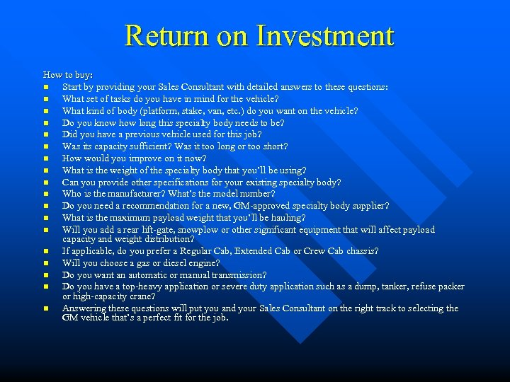 Return on Investment How to buy: n Start by providing your Sales Consultant with