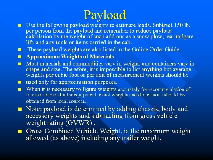 Payload n n n n Use the following payload weights to estimate loads. Subtract