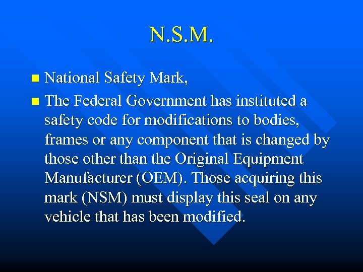 N. S. M. National Safety Mark, n The Federal Government has instituted a safety