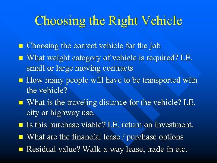 Choosing the Right Vehicle n n n n Choosing the correct vehicle for the