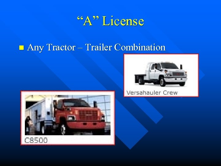 """""""A"""" License n Any Tractor – Trailer Combination"""