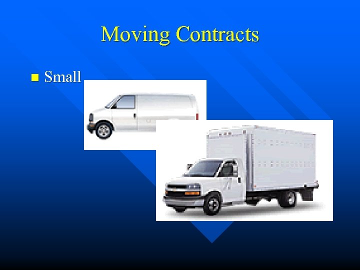 Moving Contracts n Small