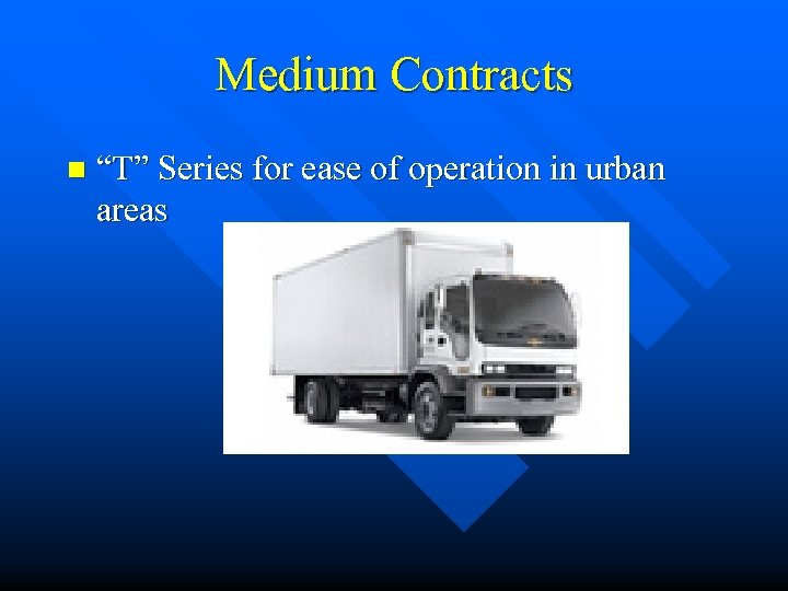 """Medium Contracts n """"T"""" Series for ease of operation in urban areas"""