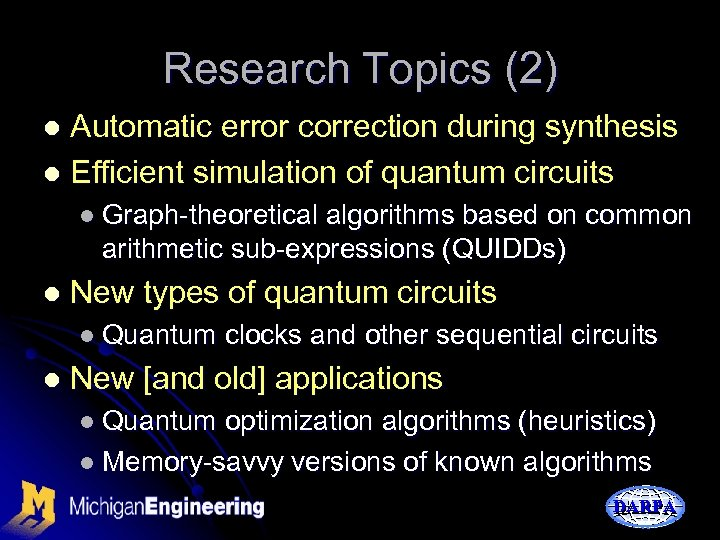 Research Topics (2) Automatic error correction during synthesis l Efficient simulation of quantum circuits