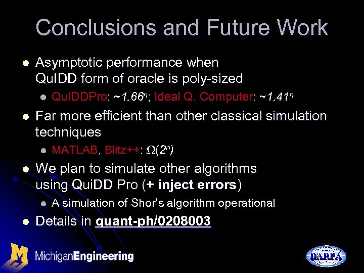 Conclusions and Future Work l Asymptotic performance when Qu. IDD form of oracle is