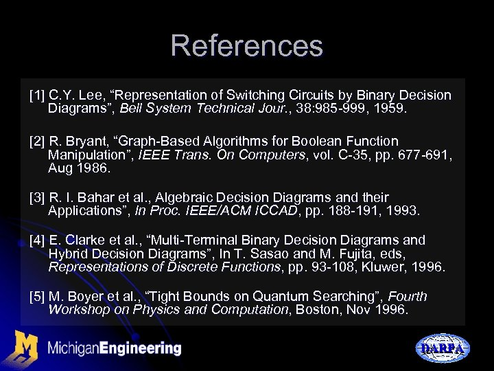 """References [1] C. Y. Lee, """"Representation of Switching Circuits by Binary Decision Diagrams"""", Bell"""