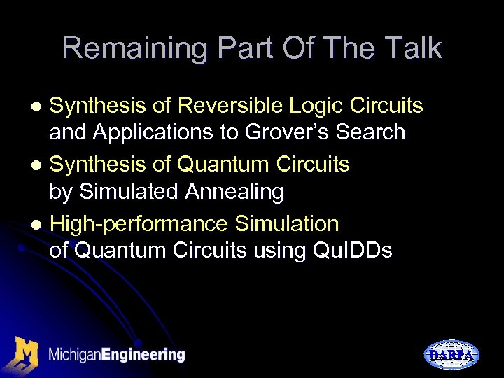 Remaining Part Of The Talk Synthesis of Reversible Logic Circuits and Applications to Grover's