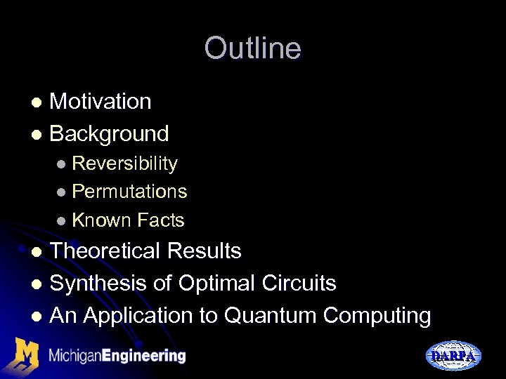 Outline Motivation l Background l l Reversibility l Permutations l Known Facts Theoretical Results
