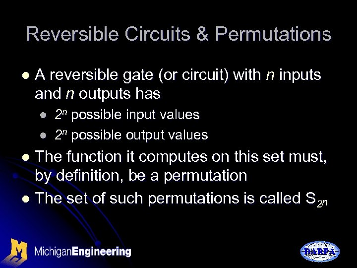 Reversible Circuits & Permutations l A reversible gate (or circuit) with n inputs and